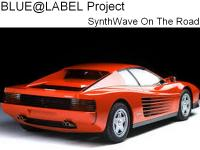 BLUE@LABEL Project (SynthWave On The Road)