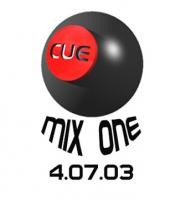 Cue Mix One, April 7, 2003