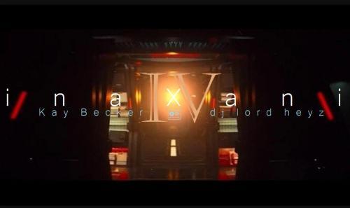 i n a x a n i 4. (Deep House Collab - Kay Becker, DJ Lord Heyz)