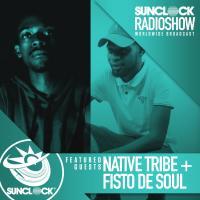 Sunclock Radioshow #123 - Native Tribe & Fisto De Soul