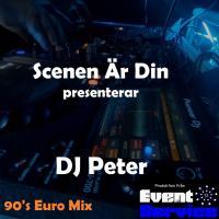 Dj Peter @Scenen är din 2 - 90's Euro-Mix