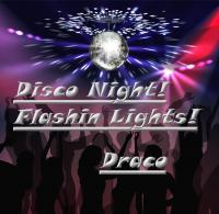 Disco Night! Flashin Lights