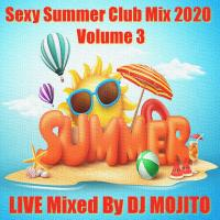 SEXY SUMMER CLUB MIX 2020 (VOLUME 3)