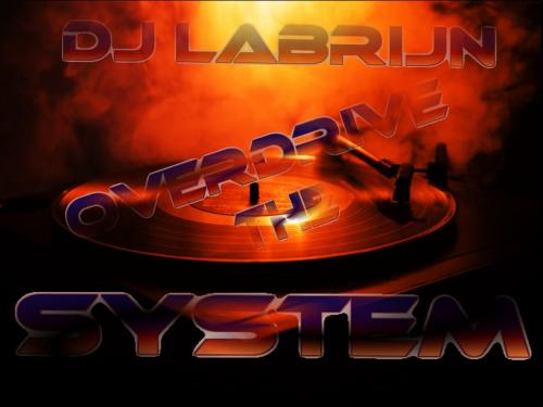 Dj Labrijn -  Overdrive the System
