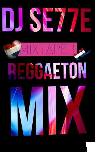 Reggaeton Mix 1 NL EDITION - DJ SE77E
