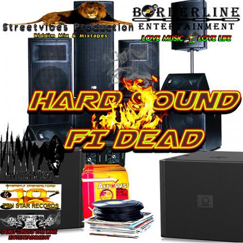 Borderline Entertainment - Hard Sound Fi Dead