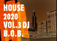 HOUSE 2020 VOL.3 DJ B.O.B.