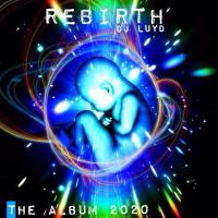 DJ LUYD - The Rebirth Project - THE ALBUM 2020