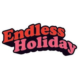 ENDLESS HOLIDAY