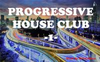 PROGRESSIVE HOUSE CLUB -1-