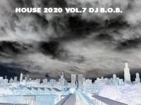 HOUSE 2020 VOL.7 DJ B.O.B.