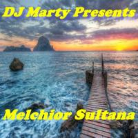 DJ Marty presents Melchior Sultana