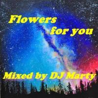 DJ Marty presents Flowers 4 U