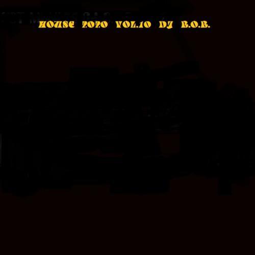 HOUSE 2020 VOL.10 DJ B.O.B.