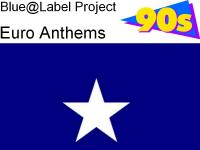 Blue@Label Project ( Euro Anthems 1990 Reedition)