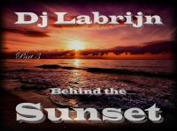 Dj Labrijn - Behind the Sunset part 3