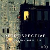 Iain Willis presents Retrospective - Buttnaked April 2011 - #03