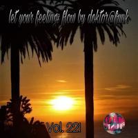 2021 LET YOUR FEELINGS FLOW #221 (DEEP)