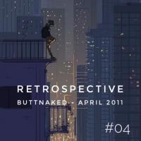Iain Willis presents Retrospective - Buttnaked April 2011 - #04