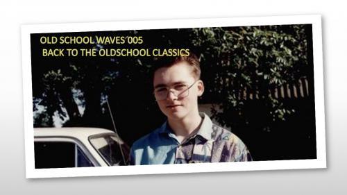 OLD SCHOOL WAVE 005