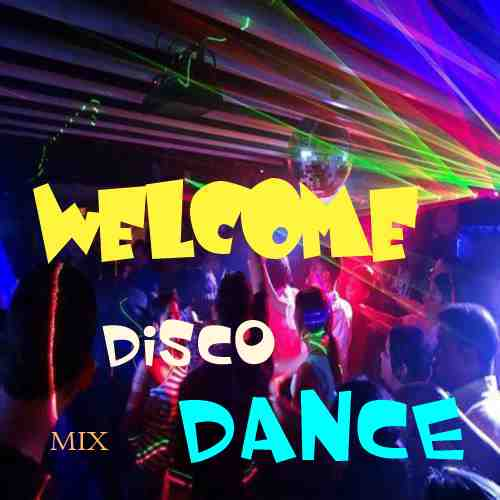 Welcome Disco Dance mix
