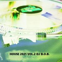 HOUSE 2021 VOL.2 DJ B.O.B.