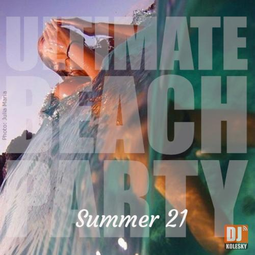 ULTIMATE BEACH PARTY (Summer 21)