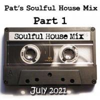 July 2021 Soulful House Mix 120BPM