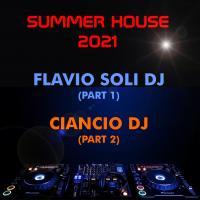 Summer House 2021 - Ciancio DJ feat. Flavio Soli DJ