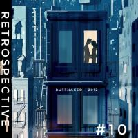Iain Willis presents Retrospective – Buttnaked 2012 - #10
