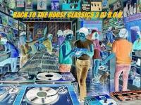 BACK TO THE HOUSE CLASSICS 3 DJ B.O.B.